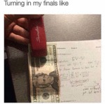 Turning In My Finals Like...