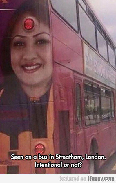 Seen On A Bus In Streetham...