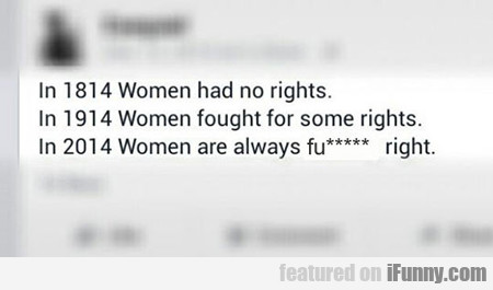 In 1814 Women Had No Rights...