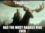 Thranduil Has The Most Badass Ride Ever...