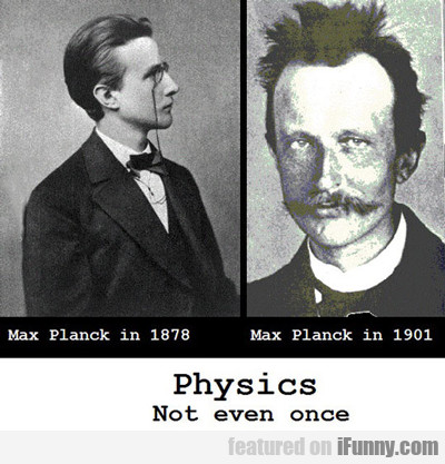 Physics, Not Even Once...