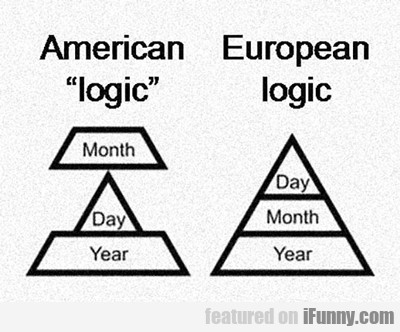 American Logic Vs European Logic...