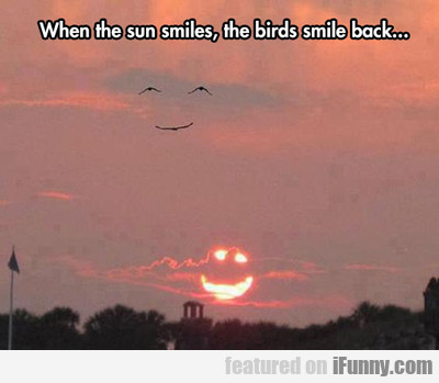 When The Sun Smiles..