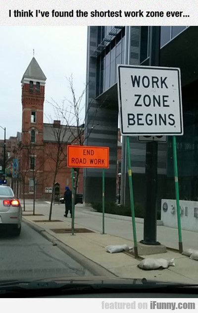 I Think I Found The Shortest Work Zone Ever...
