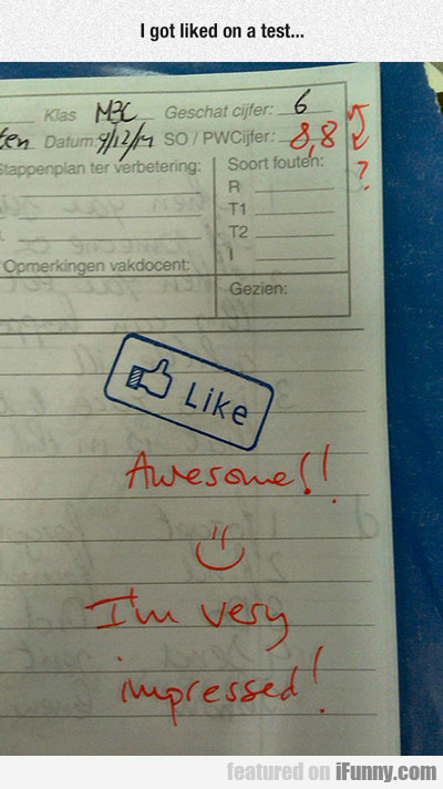 I Got Liked On A Test...