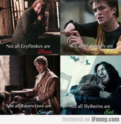 Not All Gryffindors Are Brave...