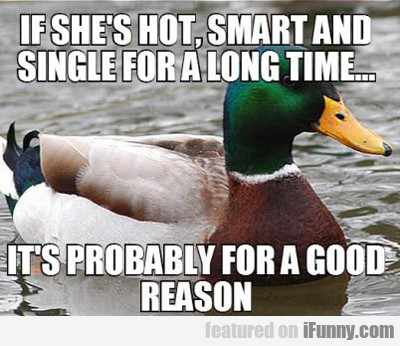 If She's Hot Smart And Single For A Long Time...