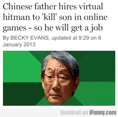 chinese father hires virtual hitman...