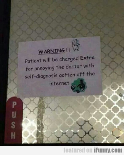Warning, Patient Will Be Charged Extra...