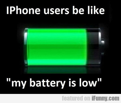 Iphone Users Be Like...