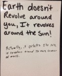 Earth Doesn't Revolve Around You It Revolves...