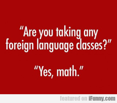Are You Taking Any Foreign Language Classes...