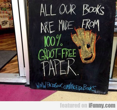 all our books are made from 100% groot free...