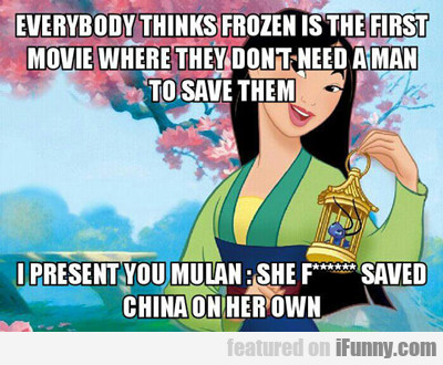 Everybody Thinks Frozen Is The First...