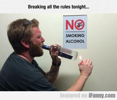 Breaking All The Rules Tonight...