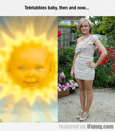 Teletubbies Baby, Then And Now...