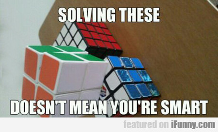 Solving These Doesn't Mean You're Smart...