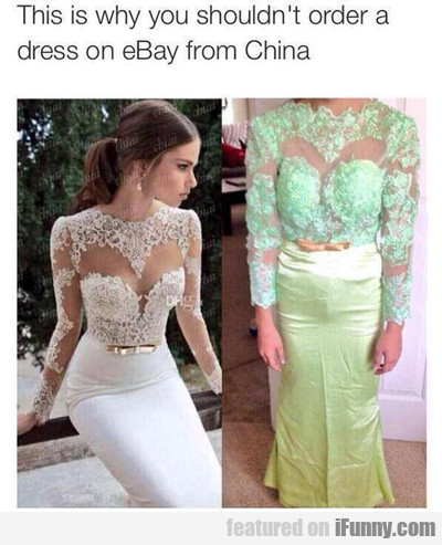 This Is Why You Shouldn't Order A Dress...