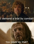 I Demand A Trial By Combat...