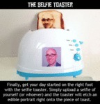The Selfie Toaster...
