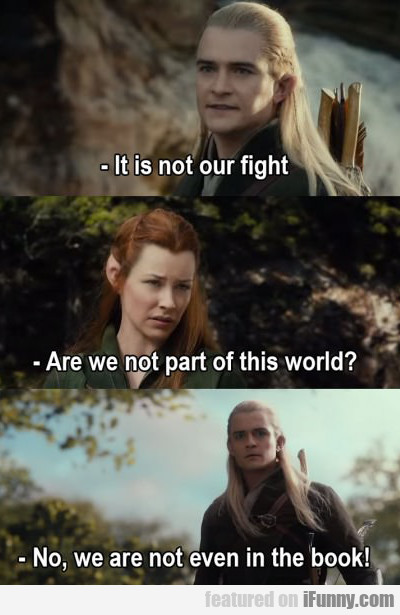 It Is Not Our Fight...