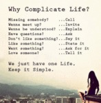 Why Complicate Life.