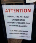 Attention: Titanic The Artifact Exhibition Is...