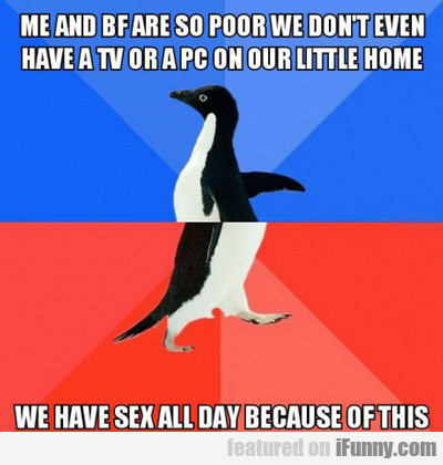 Me And My Boyfriend Are So Poor...