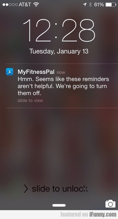 Hmm. Seems Like These Reminders Aren't Helpful...