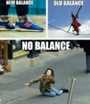 New Balance, Old Balance, No Balance...