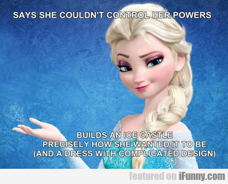 says she couldn't control her powers...