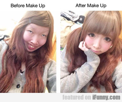 Before Make Up Vs After Make Up...