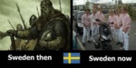 Sweden Then Vs. Sweden Now...