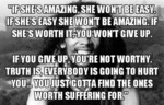 If She's Amazing, She Won't Be Easy. If She's Easy