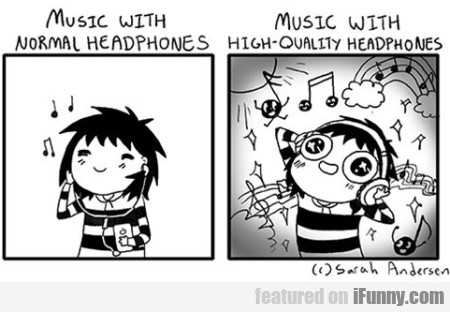 Music With Normal Headphones. Music With...