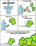 I Am Hand Sanitizer. I Kill 99.99% Of Germs...