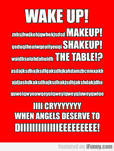 Wake Up! Make Up! Shakeup! The Table...