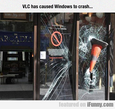 Vlc Has Caused Windows To Crash...