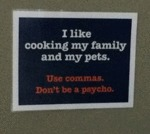 I Like Cooking My Family And My Pets. Use Commas..