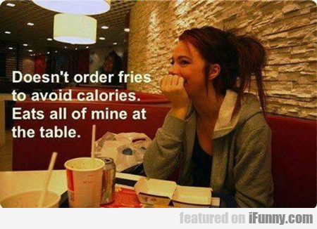 Doesn't Order Fries...
