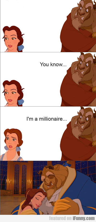 You Know, I'm A Millionaire...