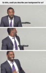 So Idris, Could You Describe Your Background...