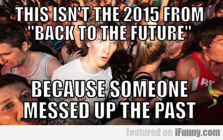this isn't the 2015 from back to the future...