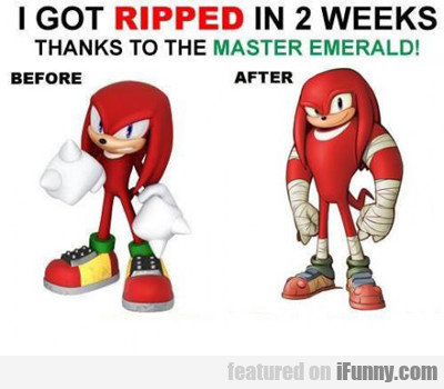I Got Ripped In Two Weeks...