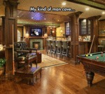 My Kind Of Man Cave...