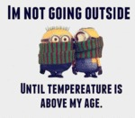 I'm Not Going Outside...