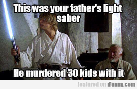 This Was Your Father's Lightsaber...