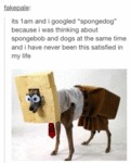 Its 1 Am And I Googles Spongedog.
