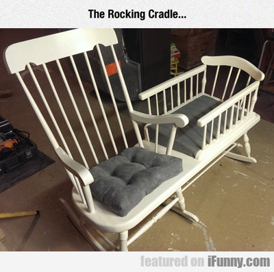 The Rocking Cradle...