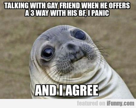 Talking With Gay Friend When He Offers...